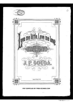 Sheet Music Love me little, love me long