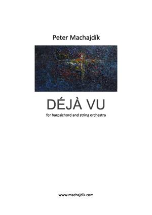 Sheet Music DÉJÀ VU for harpsichord and string orchestra