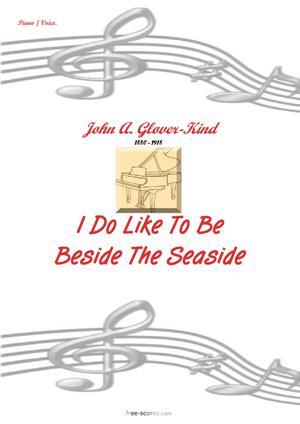 Sheet Music I Do Like To Be Beside The Seaside